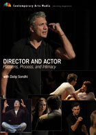Director and Actor - Passions, Process and Intimacy