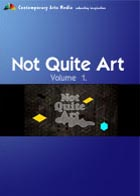 Not Quite Art - Volume 1