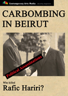 POLITICAL ASSASSINATIONS: Carbombing in Beirut: Who Killed Rafic Hariri?