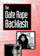 The Date Rape Backlash: Media & the Denial of Rape