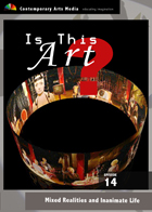 Is This Art? - Volume 14: Mixed Realities and Inanimate Life - Interactive New Media Art